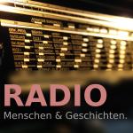 Radio – Menschen & Geschichten